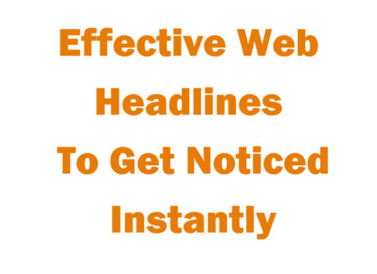 Effective Web Headlines To Get Noticed Instantly