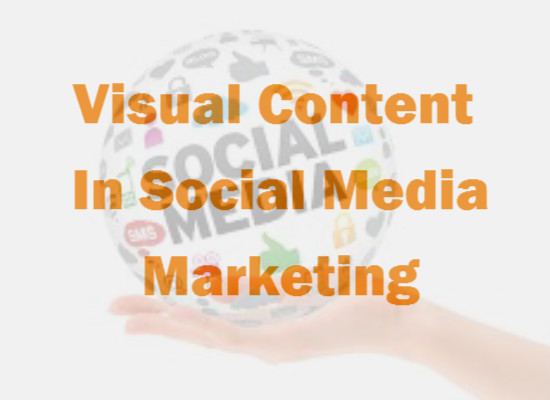 Visual Content In Social Media Marketing