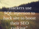 """Hackers use SQL injection to hack site to boost their SEO ranking"""